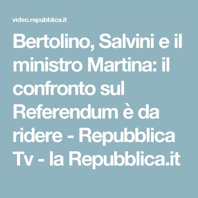 Bertolino, Salvini e il ministro Martina: il confronto sul Referendum è da ridere - Repubblica Tv - la Repubblica.it