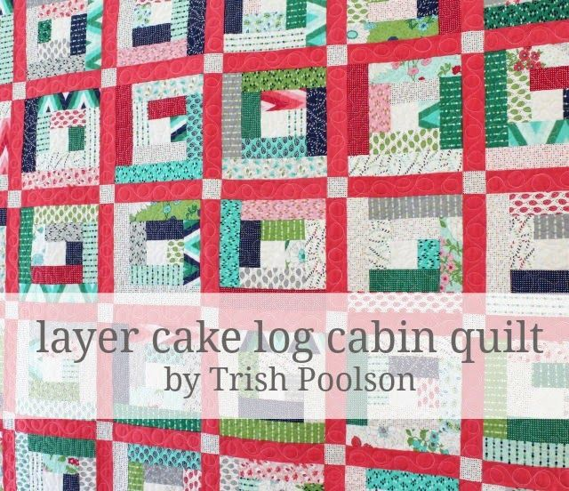 Layer Cake Log Cabin Quilt « Moda Bake Shop