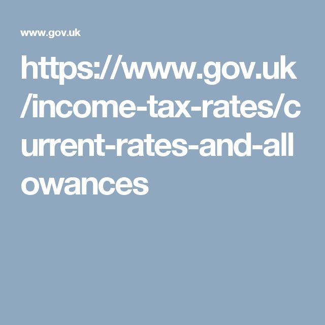 https://www.gov.uk/income-tax-rates/current-rates-and-allowances