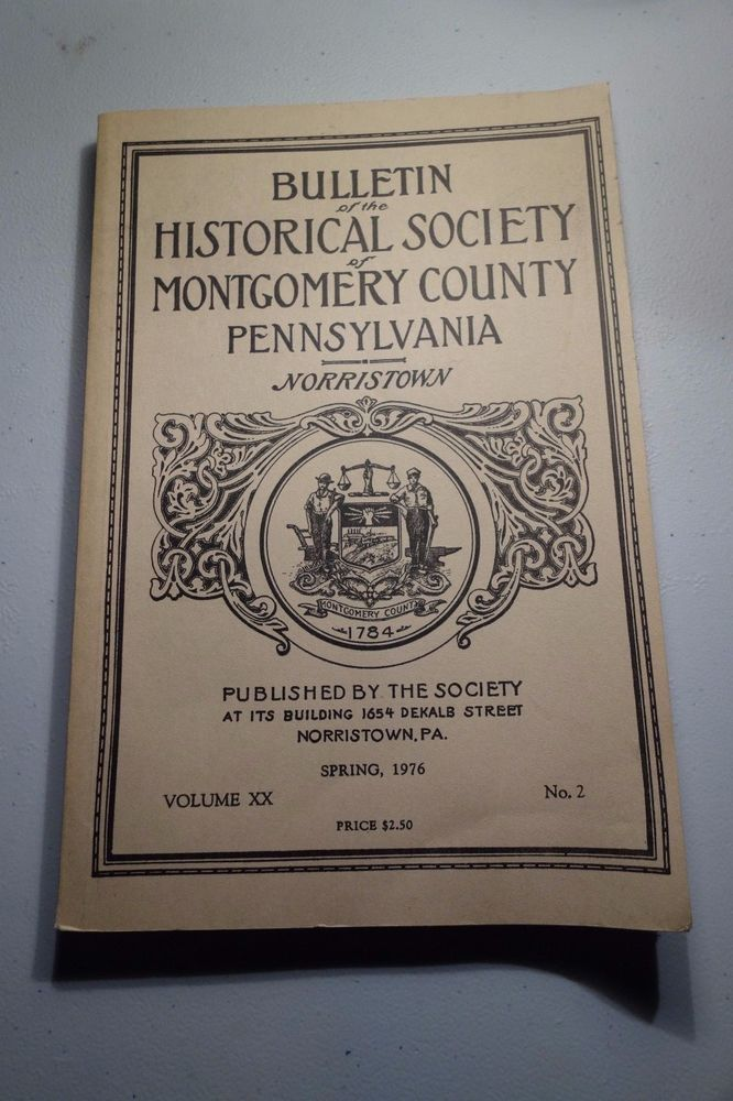 Bulletin of Historical Society of Montgomery County Pennsylvania PA Norristown