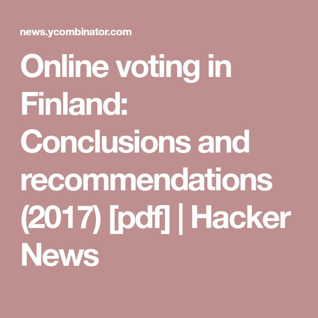 Online voting in Finland: Conclusions and recommendations (2017) [pdf] | Hacker News