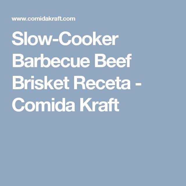 Slow-Cooker Barbecue Beef Brisket Receta - Comida Kraft