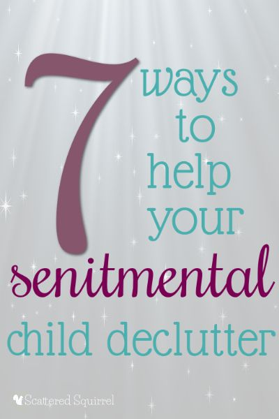 Do you have a sentimental child who has a hard time letting go of things? Check out these 7 Ways to Help a Sentimental Child Declutter! http://fromoverwhelmedtoorganized.blogspot.ca/2014/05/7-ways-to-help-sentimental-child.html