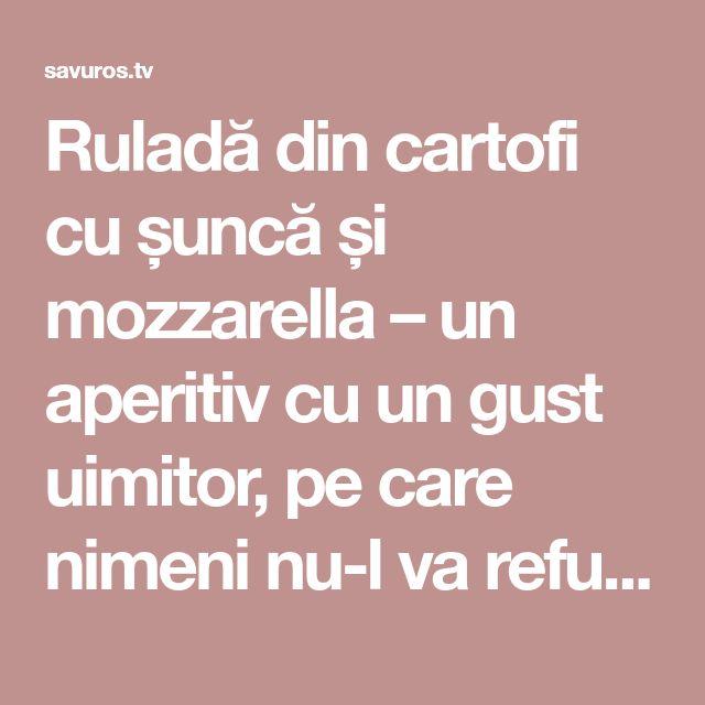 Ruladă din cartofi cu șuncă și mozzarella – un aperitiv cu un gust uimitor, pe care nimeni nu-l va refuza! - Savuros.TV