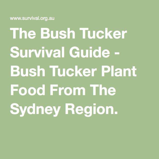 The Bush Tucker Survival Guide - Bush Tucker Plant Food From The Sydney Region.
