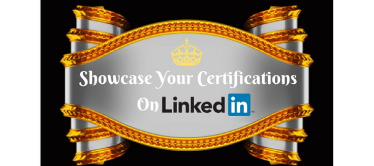 Get Ahead By Showcasing Your Professional Certifications On #LinkedIn! | LINKEDSUPERPOWERS