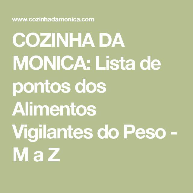 COZINHA DA MONICA: Lista de pontos dos Alimentos Vigilantes do Peso - M a Z