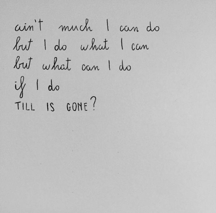 """Till It's Gone"" #Yelawolf lyrics on paper : Photo"