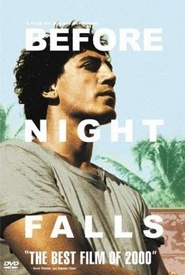 Before Night Falls (2000). Directed by Julian Schnabel. Javier Barbem was amazing. It was an awesome book too.