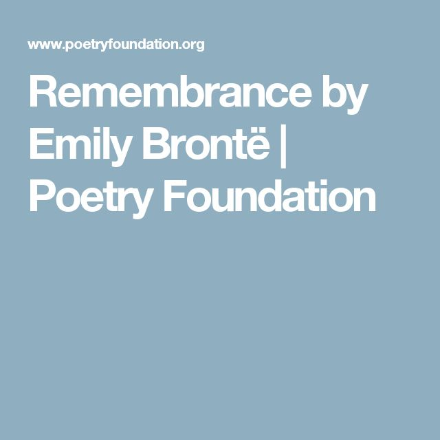 Remembrance by Emily Brontë | Poetry Foundation