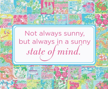 We're already there! I am obsessed with this print: Sunny States, Lilly Pulitzer, Quotes, Stay Positive, Life Mottos, Living, U.S. States, United States, Always Sunny