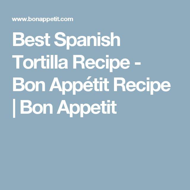 Best Spanish Tortilla Recipe - Bon Appétit Recipe | Bon Appetit