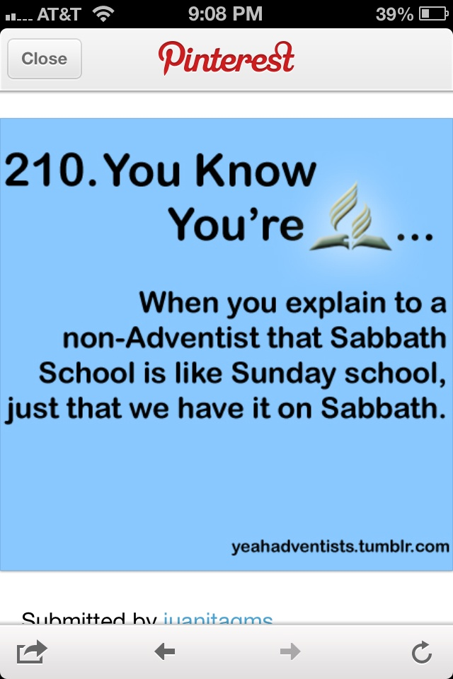 Had to do this many times... -- You Know You're SDA, Seventh Day Adventist