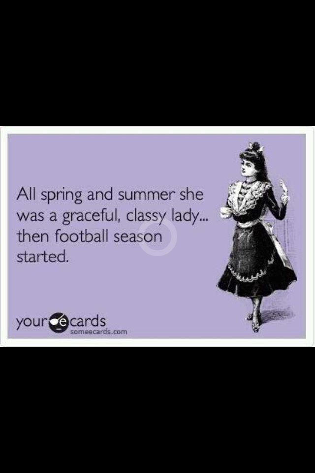 I think this sums it up for the girls who love football! Lol