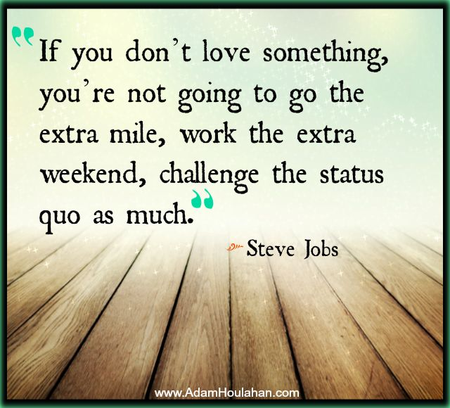 Steve Jobs Quotes On Hard Work: Best 25+ Love My Job Ideas On Pinterest