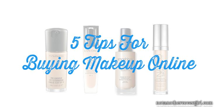 Buying makeup online? I've got 5 tips to help you out