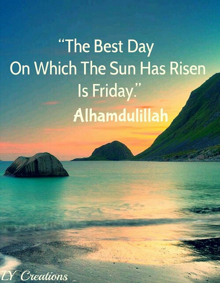 The best day on which the sun has risen is Friday.