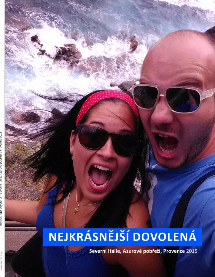 Nejkrásnější dovolená: - Severní Itálie, Azurové pobřeží a Provence 2015