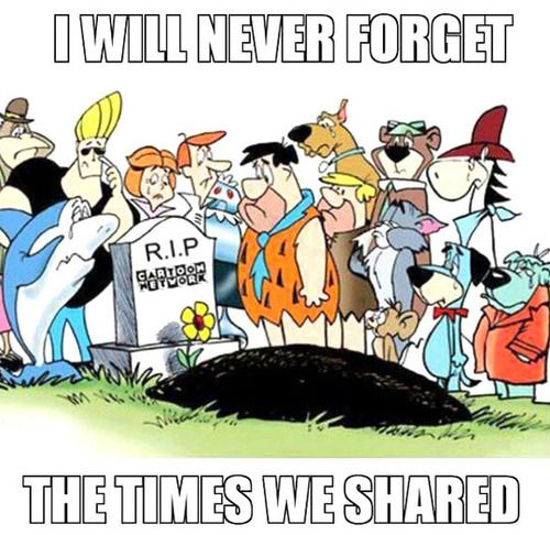 They had such awesome cartoons. They changed direction and now they have cartoons that no one watches.