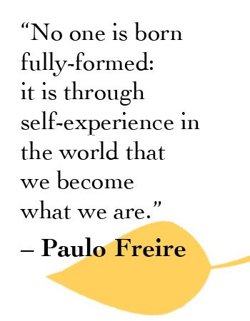 No one is born fully-formed...