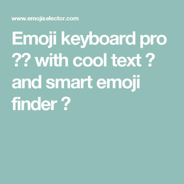 Emoji keyboard pro 🍻😍 with cool text 💯 and smart emoji finder 🔎