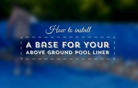 Learn through images how to correctly install your above ground pool liner (4 different ways). See what equipment is necessary and how to prepare your base.