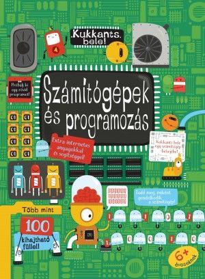 Rosie Dickins - Kukkants bele: Számítógépek és programozás