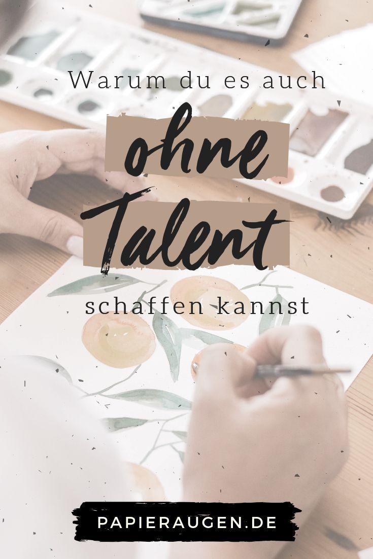 Warum du es auch ohne Talent schaffen kannst