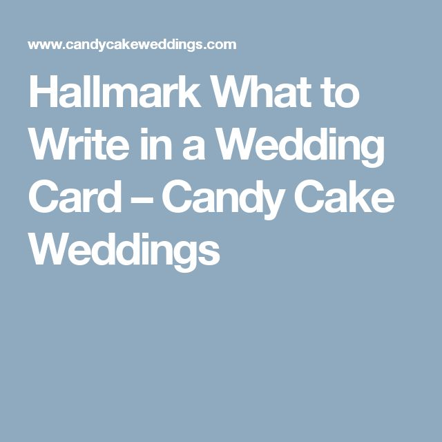 Hallmark What to Write in a Wedding Card – Candy Cake Weddings