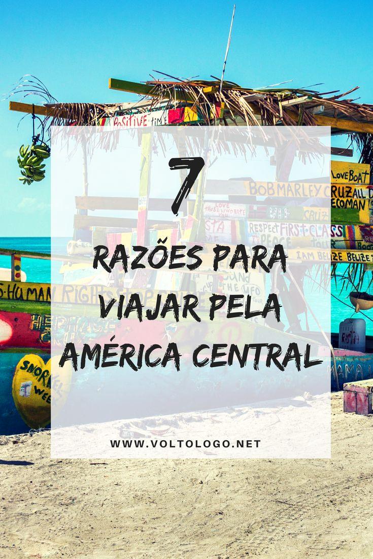 7 razões para viajar pela América Central. Descubra porque você deveria planejar uma viagem para Panamá, Costa Rica, Nicarágua, El Salvador, Honduras, Guatemala e Belize.
