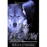 Dark Succession (Kindle Edition)By Teresa D'Amario