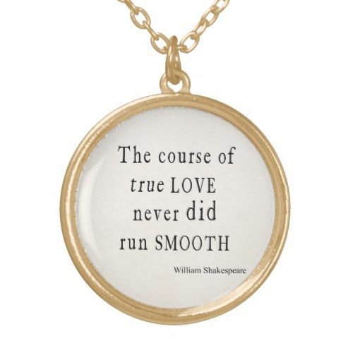 True Love Never Did Run Smooth Shakespeare Quote Jewelry