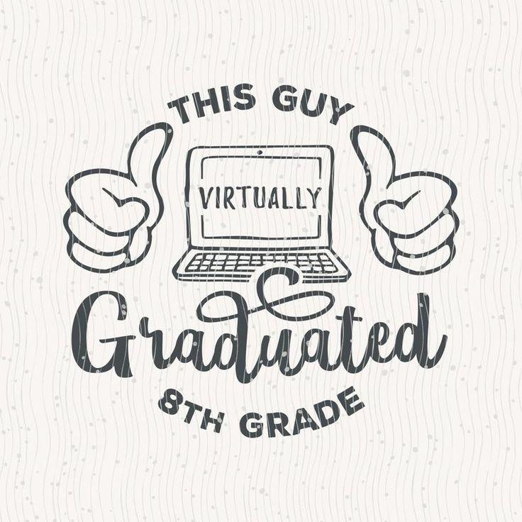 8th Grade Svg This Guy Virtually Graduated 8th Grade Svg
