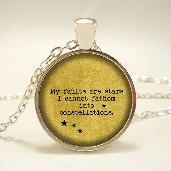 """John Green Quote """"My faults are stars I cannot fathom into constellations"""" - The Fault in our Stars - Literary Jewelry on Etsy, $14.25"""