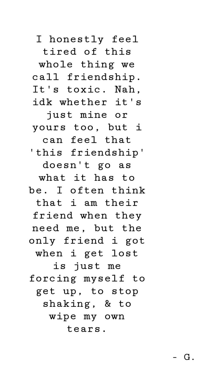 A story about my friendship. It is one of those toxic friendships with selfish friends. Those who only come to me when they need me, but when I need them the most all i can see is nothing but me.