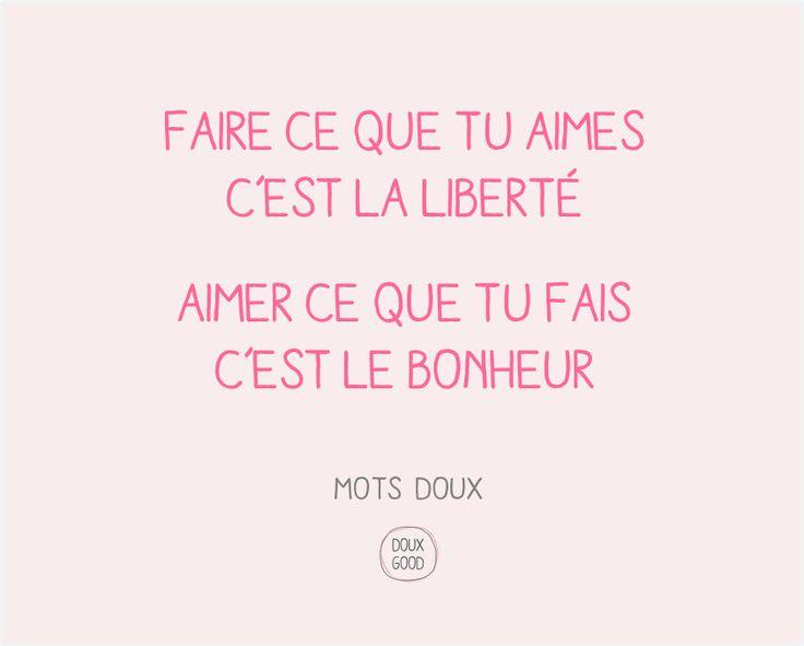 Aimer, liberté, bonheur #Bien-être #bonheur #motsdoux #DouxGood #cosmétiquesbio…