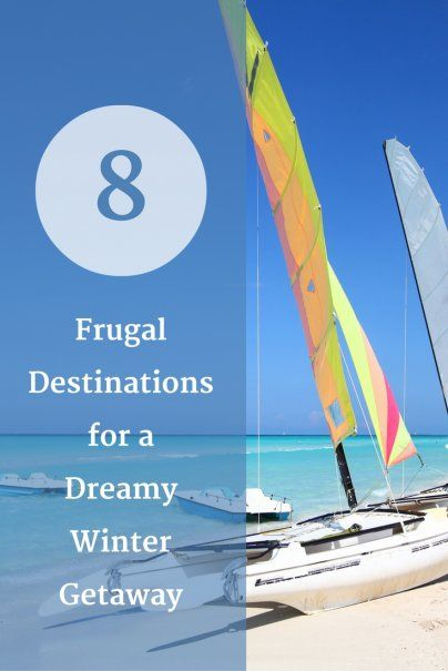 8 Frugal Destinations for a Dreamy Winter Getaway