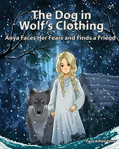 The Dog in Wolf's Clothing: Anya Faces her Fears and Find... https://www.amazon.com/dp/1519405383/ref=cm_sw_r_pi_dp_x_X2YOybBVH2GWW