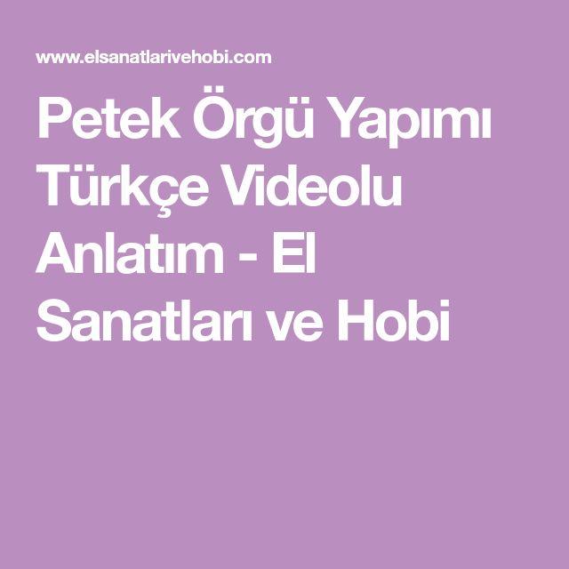 Petek Örgü Yapımı Türkçe Videolu Anlatım - El Sanatları ve Hobi