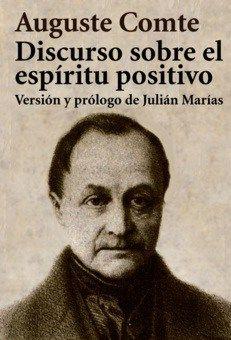 Discurso sobre el espíritu positivo de Auguste Comte - Traducción y prólogo de Julián Marías