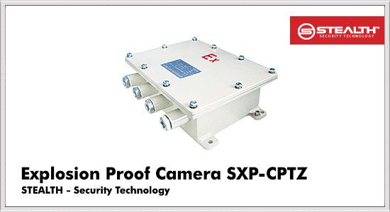Explosion Proof Camera SXP-CPTZ