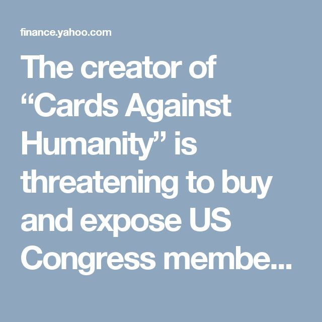 """The creator of """"Cards Against Humanity"""" is threatening to buy and expose US Congress members' browsing history"""