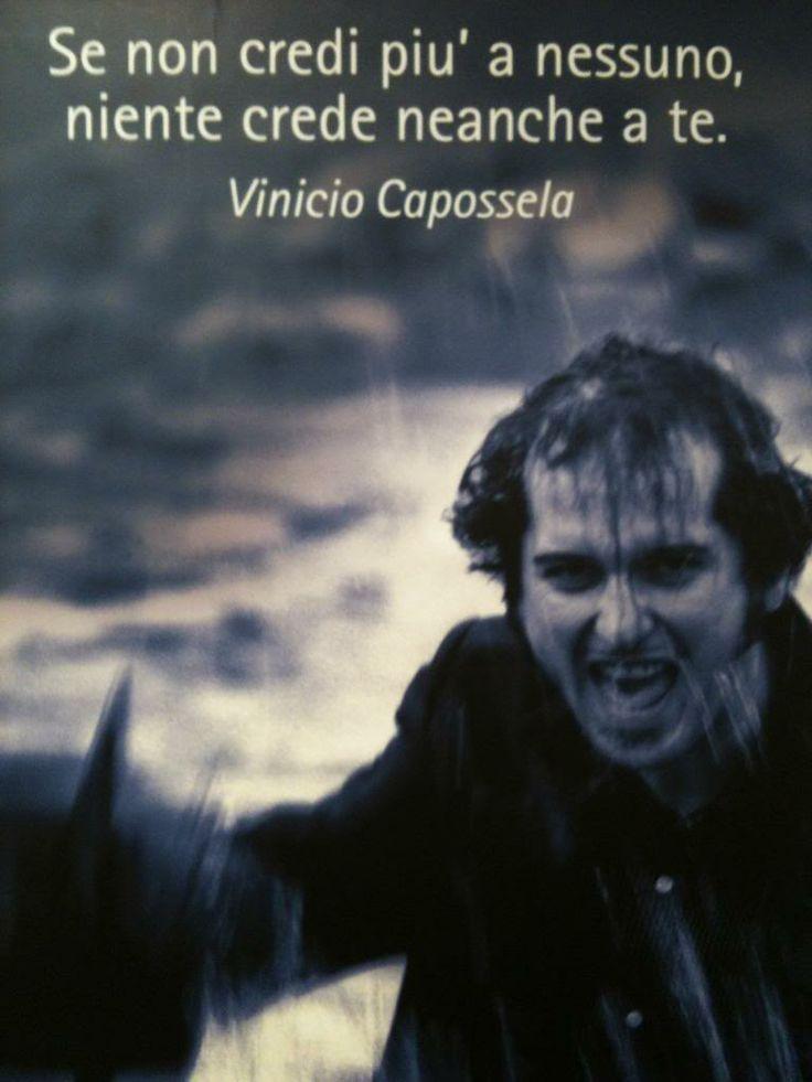 """"""" Se non credi più a nessuno, niente crede neanche a te """" From to """" Maraja """" ( Vinicio Capossela )"""