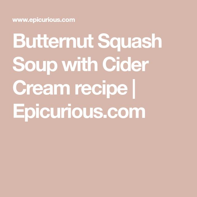 Butternut Squash Soup with Cider Cream recipe | Epicurious.com