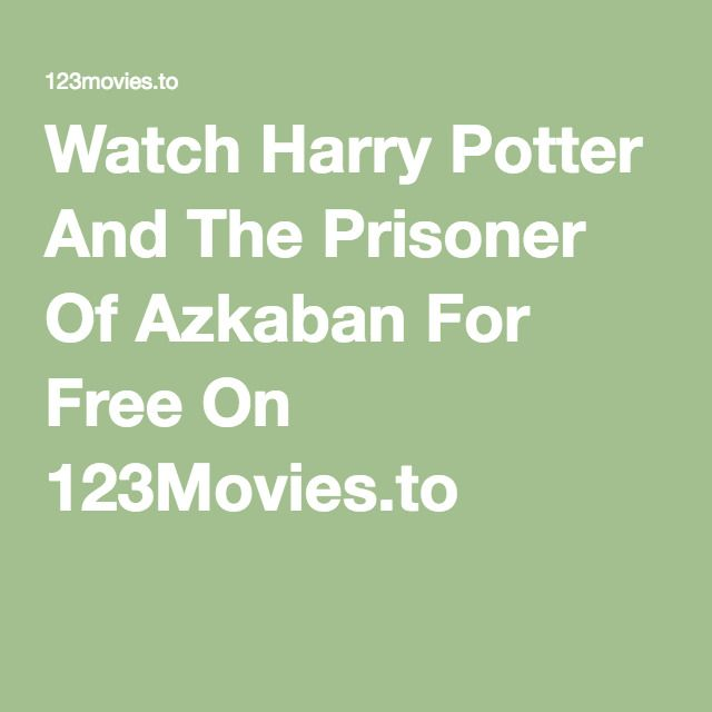 Watch Harry Potter And The Prisoner Of Azkaban For Free On 123movies