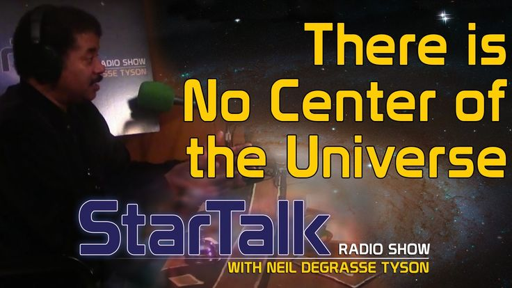 Neil deGrasse Tyson: There Is No Center of the Universe (Video is 49 seconds - I love Neil & Eugene together!)