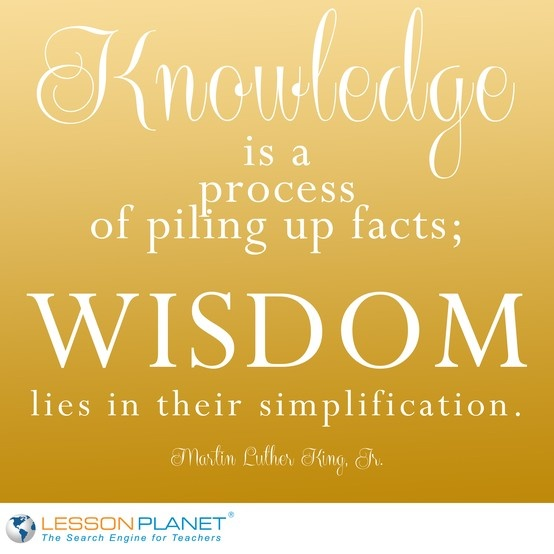 knowledge is a process of piling up facts wisdom lies in