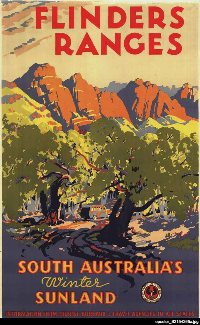 Poster promoting the Flinders Ranges as a tourist destination, created by the artist John C. Goodchild and published by the South Australian Government Publicity and Tourist Bureau in the 1930s
