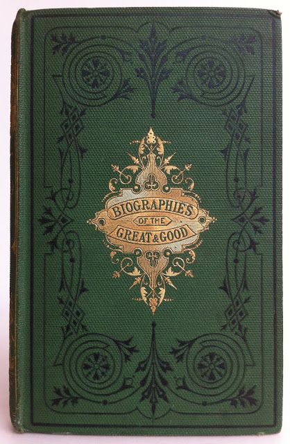 Biographies of the Great and Good by Mrs. L. H. Sigourney, Edinburgh: Gall & Inglis c1873 | Beautiful Antique Books