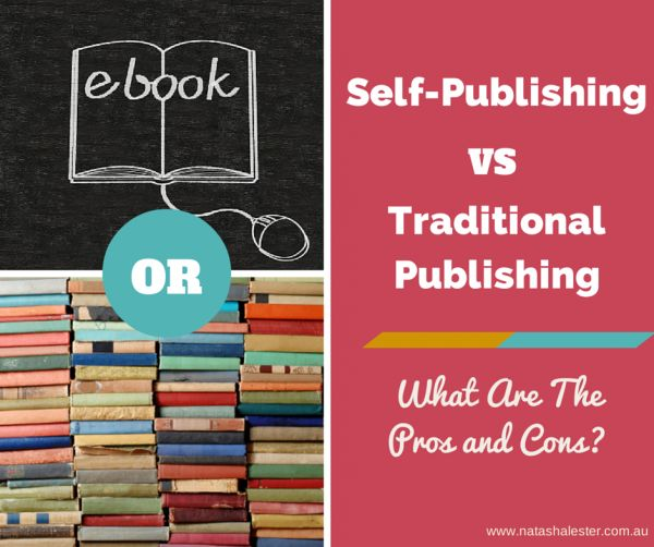 Self-Publishing Versus Traditional Publishing: Advice From an Author Who's Done Both | www.natashalester.com.au